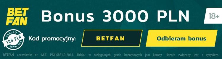 bukmacher betfan bonus bez ryzyka